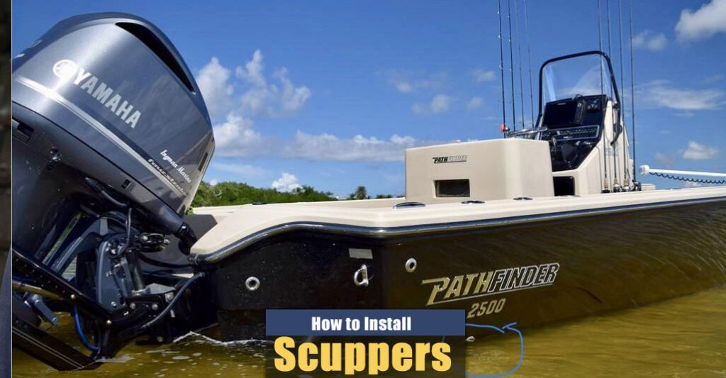 How to Install Scuppers