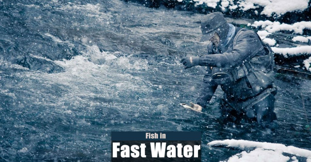How to Fish in Fast Moving Water